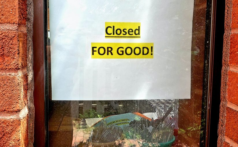Closed FOR GOOD!